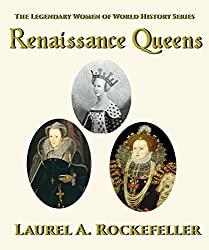 Renaissance Queens (The Legendary Women of World History Collections Book 1)