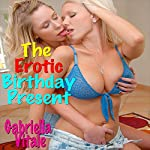 The Erotic Birthday Present   Gabriella Vitale