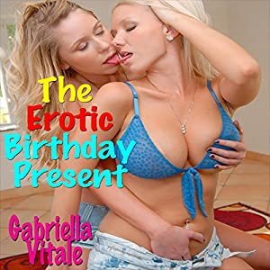 The Erotic Birthday Present Audiobook