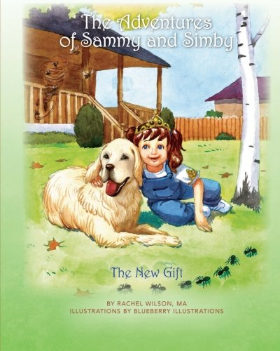 The Adventures of Sammy and Simby: The New Gift (Volume 1) (Best Female Superhero)