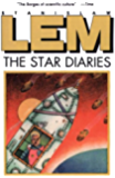 The Star Diaries: Further Reminiscences of Ijon Tichy (From the Memoirs of Ijon Tichy Book 1)