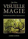 Visuelle Magie: Ein Handbuch des Freistilschamanismus
