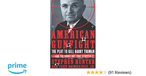 The Plot to Kill Harry Truman--and the Shoot-out that Stopped It American Gunfight