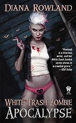 White Trash Zombie Apocalypse: A White Trash Zombie Novel