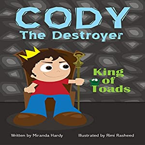 Cody the Destroyer, King of Toads (Volume 1) Audiobook