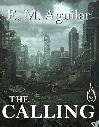 The Calling (The Calling Chronicles Book 1) by [Aguilar, E. M.]