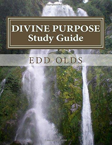 Divine Purpose Study Guide: A 31-Day Life-Maximizing Journey to Divine Purpose pdf