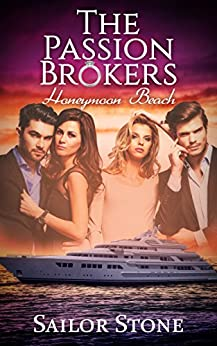 Honeymoon Beach: The Passion Brokers: Book One by [Stone, Sailor]
