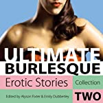 Ultimate Burlesque: Erotic Stories Collection Two | Alyson Fixter,Emily Dubberley
