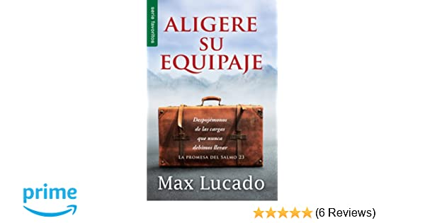 Aligere su Equipaje (Favoritos) (Spanish Edition): Max Lucado: 9780789918260: Amazon.com: Books