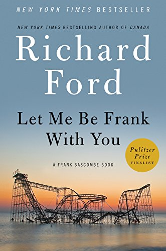 Image of Let Me Be Frank With You: A Frank Bascombe Book