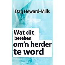 Wat Dit Beteken Om'n Herder Te Word (Afrikaans Edition)