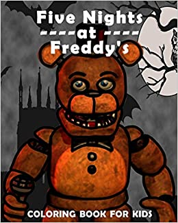 Five Nights At Freddy S Coloring Book For Kids Fnaf Coloring Ages 5