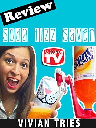 review-vivian-tries-soda-fizz-saver-review-as-seen-on-tv