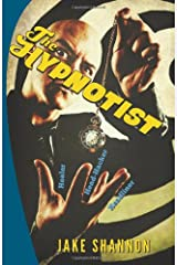 The Hypnotist: Healer, Head-Hacker, & Headliner Paperback