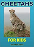 Childrens Readers: Cheetahs For Kids - Discover the Amazing World of These Astonishing Animals (Kids Read to Me Books)