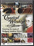 Classical Worship: Featuring the Music of Wolfgang Amadeus Mozart (Classical Music With Inspirational Scenes)