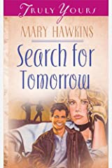 Search For Tomorrow (Book One) (Truly Yours Digital Editions 42) Kindle Edition