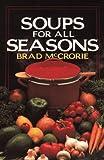 Soups for All Seasons, Brad McCrorie, 1440147701
