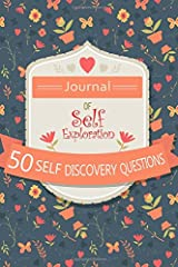 Journal of Self Exploration: 50 Self Discovery Questions: Get To Know Yourself With This Blank Notebook Journal With 50 Journal Prompts (Self Exploration Journals) (Volume 2) Paperback