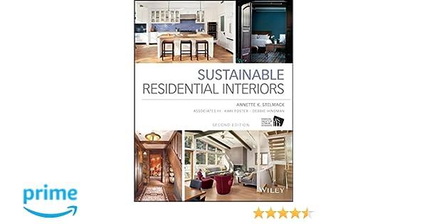 Amazon sustainable residential interiors 9781118603680 amazon sustainable residential interiors 9781118603680 annette stelmack associates iii kari foster debbie hindman books fandeluxe Choice Image