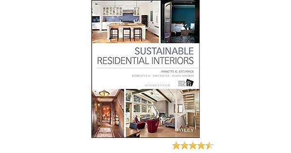 Amazon sustainable residential interiors 9781118603680 amazon sustainable residential interiors 9781118603680 annette stelmack associates iii kari foster debbie hindman books fandeluxe Images
