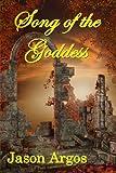 Song of the Goddess, Jason Argos, 1938230396