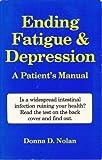 Ending Fatigue and Depression, Donna D. Nolan, 0934979308