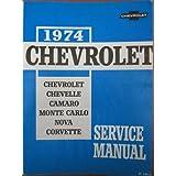 1974 CHEVROLET: Chassis Service Manual Covering Chevrolet, Chevelle, Camaro, Monte Carlo, Nova and C