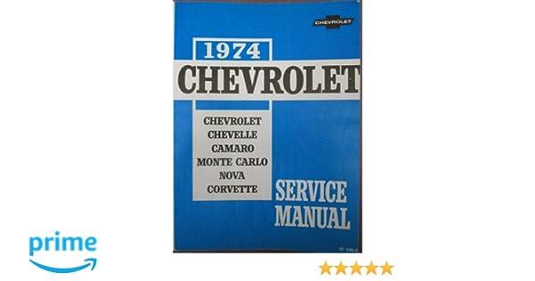 1974 chevrolet chassis service manual covering chevrolet 1974 chevrolet chassis service manual covering chevrolet chevelle camaro monte carlo nova and corvette chevrolet amazon books fandeluxe Gallery