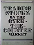 img - for Trading Stocks on the Over-The-Counter Market book / textbook / text book