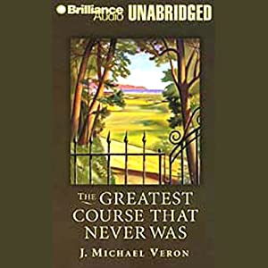 The Greatest Course That Never Was Audiobook