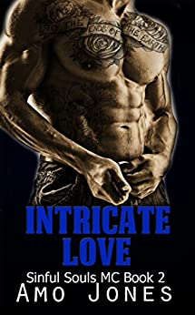 Intricate Love: Sinful Souls MC #2 by [Jones, Amo]