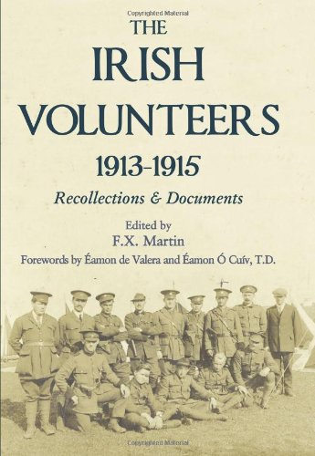 The Irish Volunteers 1913-1915: Recollections and Documents
