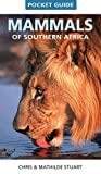 Pocket Guide: Mammals of Southern Africa, Chris & Mathilde Stuart, 1770078614