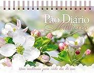 Pão Diário Mulheres Edição mesa - Sejam cheias de alegria: Uma meditação para cada dia do ano