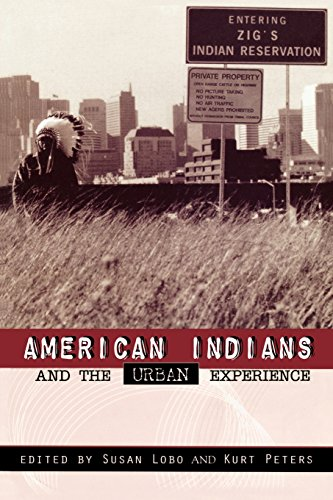 American Indians and the Urban Experience (Contemporary Native American Communities)