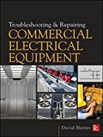 Troubleshooting and Repairing Commercial Electrical Equipment Front Cover