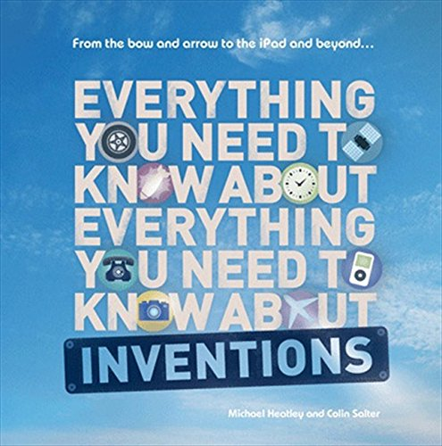 Everything You Need to Know about Inventions. by Michael Heatley and Colin Slater PDF