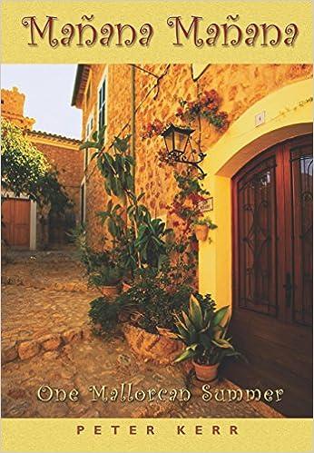 Manana, Manana: One Mallorcan Summer