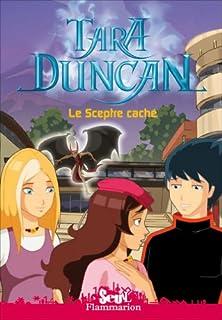 Tara Duncan 03 : Le sceptre caché, Audouin-Mamikonian, Sophie
