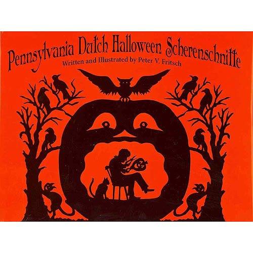 Peter Fritsch'sPennsylvania Dutch Halloween Scherenschnitte [Hardcover]2011 -