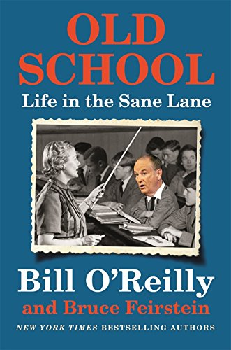 Old School by Bill O'Reilly, Bruce Feirstein