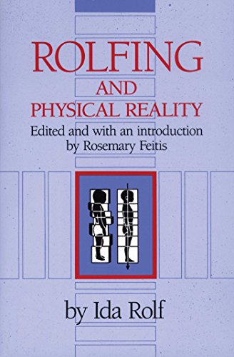 Rolfing and Physical Reality by [Rolf Ph.D., Ida P.]