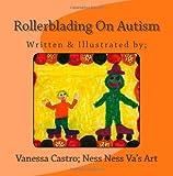 Rollerblading on Autism, Vanessa Castro, 1496144686