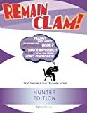 Remain Clam! Hunter Edition: Test Taking & the Teenage Mind by Stuart Servetar (2015-10-07)