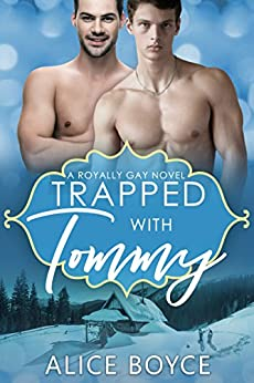 Trapped With Tommy (Royally Gay Book 3) by [Boyce, Alice]