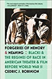 img - for Forgeries of Memory and Meaning: Blacks and the Regimes of Race in American Theater and Film before World War II by Robinson, Cedric J. (2007) Paperback book / textbook / text book