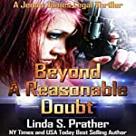 Beyond a Reasonable Doubt: Jenna James Legal Thrillers, Book 1 | Linda S. Prather