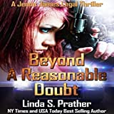 Beyond a Reasonable Doubt: Jenna James Legal Thrillers, Book 1